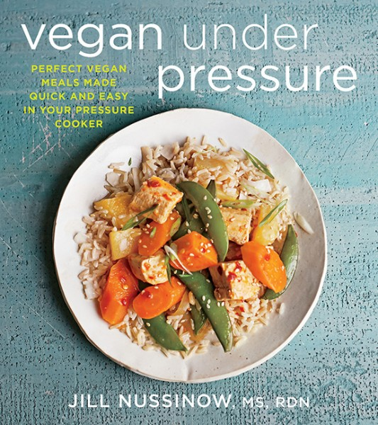 Vegan Under Pressure by Jill Nussinow